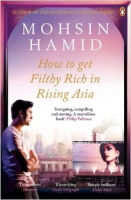 mohsin hamid how to get filthy rich in rising asia