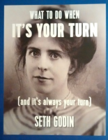 what to do when it's your turn seth godin
