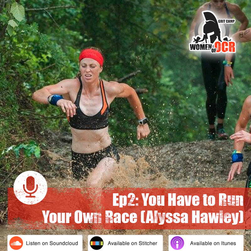 [The Women of OCR] Ep2: You Have to Run Your Own Race [with Alyssa Hawley]