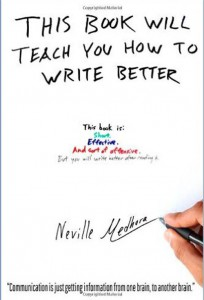 this-book-will-teach-you-to-write-better-neville-medhora