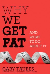 why-we-get-fat-gary-taubes