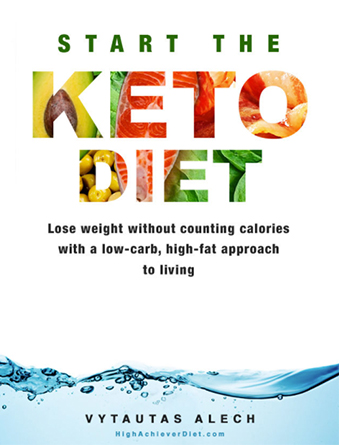 Start the Keto Diet: Lose weight without counting calories with a low-carb, high-fat approach to living