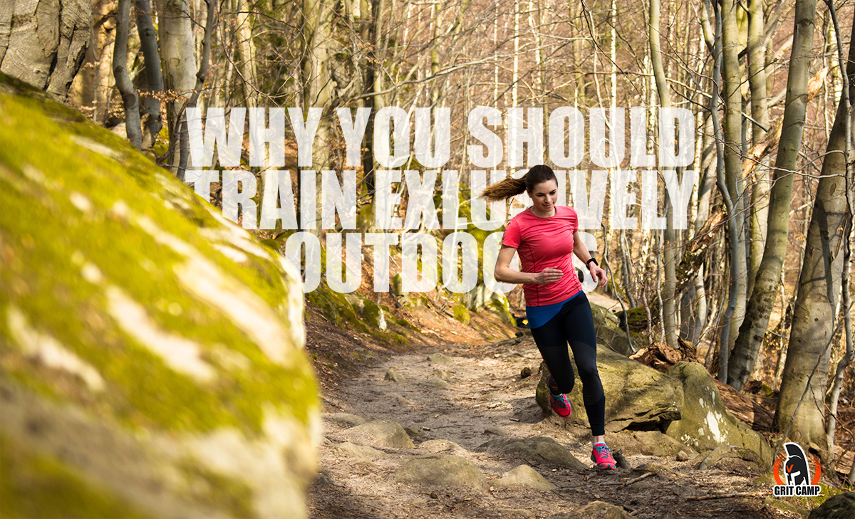 Why you should train exclusively outdoors