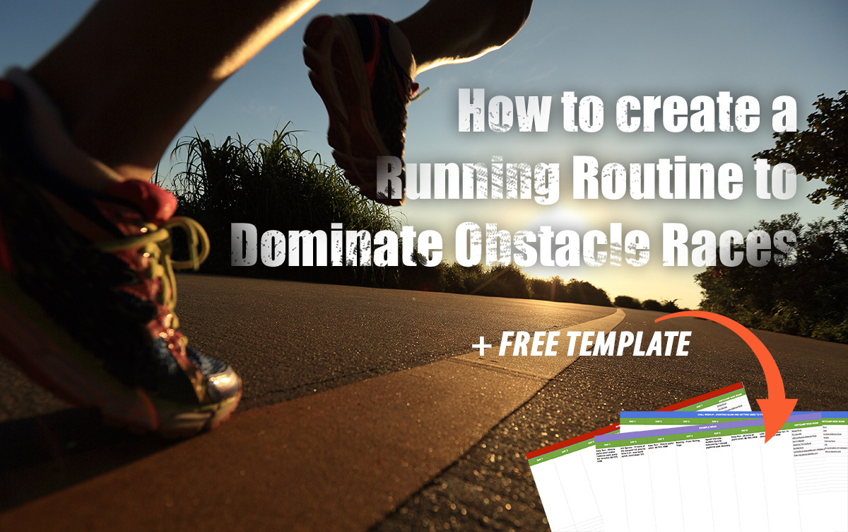 How to Create a Running Routine to Dominate Obstacle Races [+FREE Template]
